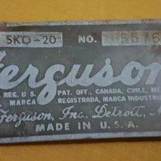 Antigüedades: ANTIGUA CHAPA MAQUINARIA USA FERGUSON. Lote 177687538
