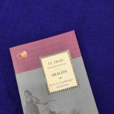 Antigüedades: LIBRO. EL TRAJE TRADICIONAL EN ARAGÓN. Lote 182631143