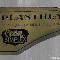 Antigüedades: PLANTILLA PARA PLANCHAR BIEN LOS CUELLOS. CAMPEÓN. PATENTADO. SIMPLEX. SIN FECHA. Lote 184099271