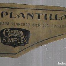 Antigüedades: PLANTILLA PARA PLANCHAR BIEN LOS CUELLOS. CAMPEÓN. PATENTADO. SIMPLEX. SIN FECHA. Lote 184099355