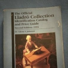 Antigüedades: THE OFFICIAL LLADRÓ COLLECTION IDENTIFICATION CATALOG AND PRICE GUIDE 1994. Lote 188837133