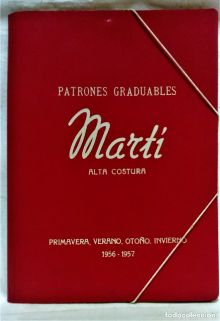 PATRONES GRADUABLES MARTÍ.ALTA COSTURA.PRIMAVERA,VERANO,OTOÑO,INVIERNO 1956-1957 (Antigüedades - Moda - Otros)