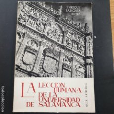 Antigüedades: LA LECCIÓN HUMANA DE LA UNIVERSIDAD DE SALAMANCA, GUÍA ARTÍSTICA, ENRIQUE SÁNCHEZ REYES. Lote 194710011