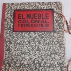 Antigüedades: EL MUEBLE COLONIAL Y OTROS ESTILOS COMPLETO OBRA NÚMERO 11 34 LAMINAS VER FOTOS. Lote 195066191