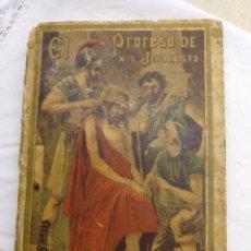 Antigüedades: EL PROCESO DE NUESTRO SEÑOR JESUCRISTO. Lote 195223783