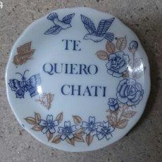 Antigüedades: PLATO TE QUIERO CHATI, DIAMETRO 8 CM.. Lote 200791462