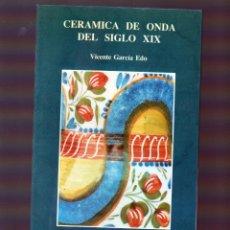 Antigüedades: CERAMICA DE ONDA DEL SIGLO XIX. Lote 201729297