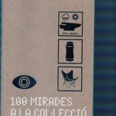 Antigüedades: 100 MIRADES A LA COL LECCIÓ. . MUSEU DEL DISSENY DE BARCELONA.. Lote 202356021