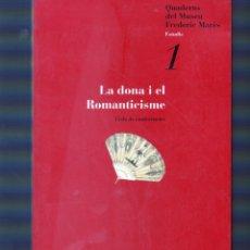Antigüedades: LA DONA I EL ROMANTICISME. Lote 202357073