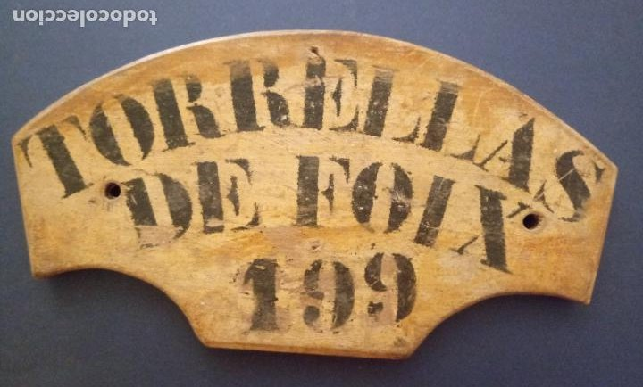 Antigüedades: ANTIGUA MATRÍCULA DE MADERA PARA CARRO - TORRELLAS DE FOIX Nº 199 - PENEDÉS - Foto 2 - 203866725