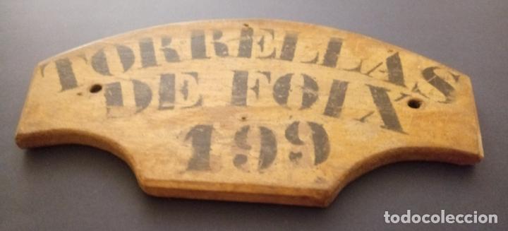Antigüedades: ANTIGUA MATRÍCULA DE MADERA PARA CARRO - TORRELLAS DE FOIX Nº 199 - PENEDÉS - Foto 3 - 203866725