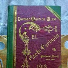 Antigüedades: CORTE PARISIEN .CARMEN MARTÍ DE MISSÉ. SISTEMA MARTÍ. BARCELONA ,AÑO 1918. Lote 204233596