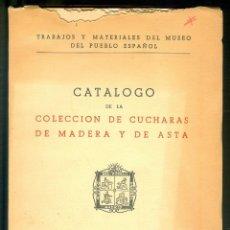 Antigüedades: NUMULITE L1414 CATÁLOGO DE LA COLECCIÓN DE CUCHARAS DE MADERA Y ASTA MUSEO DE PUEBLO ESPAÑOL CUCHARA. Lote 205173740