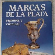Oggetti Antichi: LIBRO MARCAS DE LA PLATA ESPAÑOLA Y VIRREINAL. A.FERNÁNDEZ-R.MUNOA-J.RABASCO. Lote 206215165