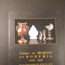Antigüedades: CATÁLOGO EXPOSICIÓN. VIDRIO DE BUQUOY EN BOHEMIA. 1620 1851. MAGNÍFICAS FOTOGRAFÍAS.. Lote 206488376