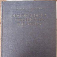 Antigüedades: HISTORIA DE LA CERAMICA DE TALAVERA Y ALGUNOS DATOS SOBRE LA DE PUENTE DEL ARZOBISPO.. Lote 210465487