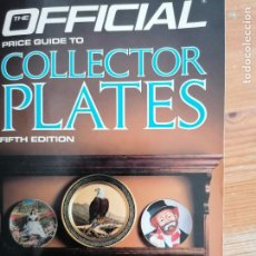 Antigüedades: THE OFFICIAL PRICE GUIDE TO COLLECTOR PLATES FIFTH EDITION EHLERT, GENE PUBLICADO POR NEW YORK, NY,. Lote 218263365