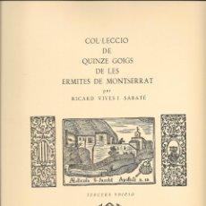 Antigüedades: COL.LECCIO DE QUINZE GOIGS DE LES ERMITES DE MONTSERRAT PER RICARD VIVES I SABATÉ. AÑO 1985. Lote 220600523