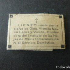 Antiguidades: RELIQUIA LIENZO USADO POR LA SIERVA DE DIOS VICENTA MARIA LOPEZ VICUÑA. Lote 226381485