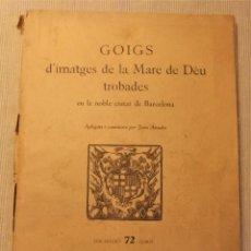 Antigüedades: GOIGS D'IMATGES DE LA MARE DE DÉU TROBADES EN LA NOBLE CIUTAT DE BARCELONA. Lote 230830675