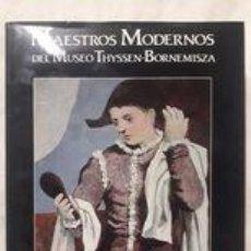 Antigüedades: MAESTROS MODERNOS DEL MUSEO THYSSEN-BORNEMISZA / JOSÉ ALVARO LOPERA / 1992. Lote 237465855