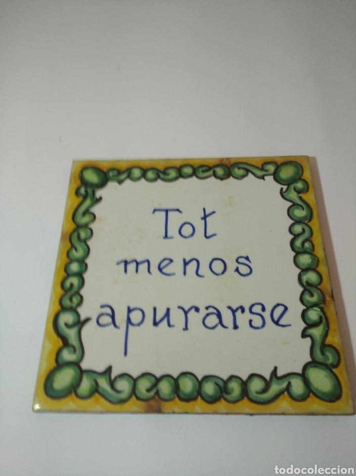 ANTIGUO AZULEJO CATALAN, TOT MENOS APURARSE. (Antigüedades - Porcelanas y Cerámicas - Catalana)
