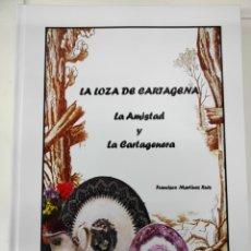 Antigüedades: ESPECTACULAR LIBRO CATÁLOGO DE CERÁMICA DE LA AMISTAD Y LA CARTAGENERA. Lote 244405325