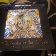 Antigüedades: EL ESPLENDOR DE RUIZ DE LUNA, CATÁLOGO DEL MUSEO RUIZ DE LUNA DE 2002. Lote 245394365