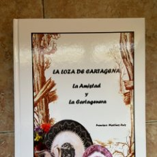 Antigüedades: LA LOZA DE CARTAGENA. LA AMISTAD Y LA CARTAGENERA. 60 EJEMPLARES.. Lote 251366375