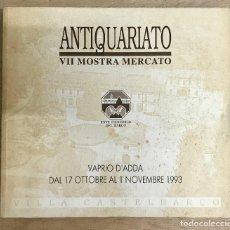 Antigüedades: ANTIQUARIATO. VII MOSTRA MERCATO. IDIOMA ITALIANO.. Lote 252589060