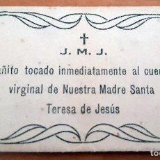Antigüedades: PAÑITO TOCADO AL CUERPO VIRGINAL DE NUESTRA MADRE SANTA TERESA DE JESÚS - PERFECTO ESTADO. Lote 254818125
