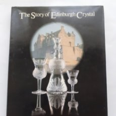 Antigüedades: THE STORY OF EDIMBURGH CRYSTAL, H.W. WOODWARD, 1984, INGLÉS. Lote 267540189