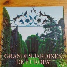 Antigüedades: GRANDES JARDINES DE EUROPA. DESDE LA ANTIGÜEDAD HASTA NUESTROS DÍAS.. Lote 267691554