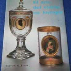 Antigüedades: EL ARTE DEL VIDRIO EN EUROPA - LIBSA (1990). Lote 277199993