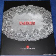 Antigüedades: PLATERÍA EN LA COMUNIDAD DE MADRID - VALOR Y LUCIMIENTO - CAM (2004). Lote 277200543