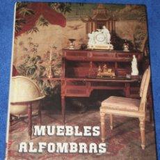 Antigüedades: MUEBLES, ALFOMBRAS Y TAPICES - JAVIER BARRERA - ANGEL ESCÁRZAGA - EDICIONES ANTIQUARIA (1994). Lote 277201023