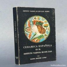 Antiquités: CERÁMICA ESPAÑOLA EN EL INSTITUTO VALENCIA DE DON JUAN - PATERNA - TALAVERA DE LA REINA - ALCORA -. Lote 284061993