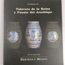 Antigüedades: CERAMICA DE TALAVERA DE LA REINA Y PUENTE DEL ARZOBISPO / EN LA COLECCION BERTRAN Y MUSITU. Lote 288698913