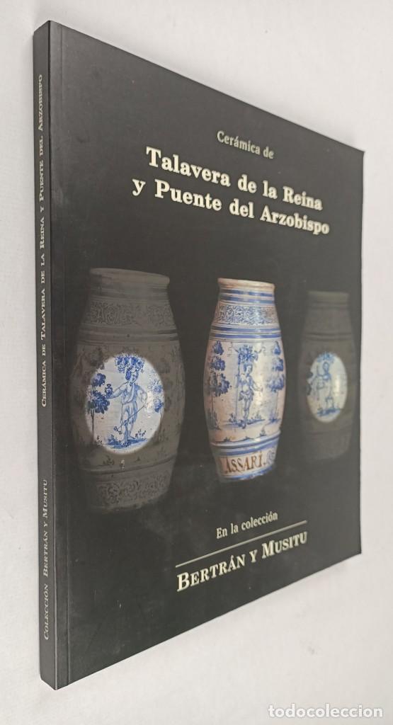 Antigüedades: CERAMICA DE TALAVERA DE LA REINA Y PUENTE DEL ARZOBISPO / EN LA COLECCION BERTRAN Y MUSITU - Foto 2 - 288698913