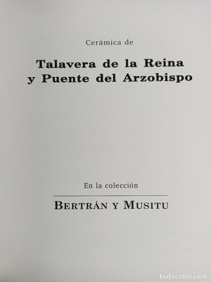 Antigüedades: CERAMICA DE TALAVERA DE LA REINA Y PUENTE DEL ARZOBISPO / EN LA COLECCION BERTRAN Y MUSITU - Foto 4 - 288698913
