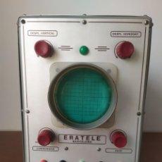 Radio antiche: OSCILOSCOPIO ERATELE. BARCELONA, AÑOS 70. Lote 228022947