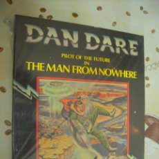 Cómics: DAN DARE PILOT OF THE FUTURE IN THE MAN FROM NOWHERE. Lote 39804894