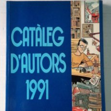 Cómics: CATÀLEG D'AUTORS DEL SALÓ INTERNACIONAL DEL CÒMIC DE BARCELONA 1991. Lote 70536162