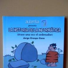 Cómics: LA HISTORIA DE LA INFORMÁTICA (ÉRASE UNA VEZ EL ORDENADOR) - JORGE CRESPO CANO. Lote 46967688