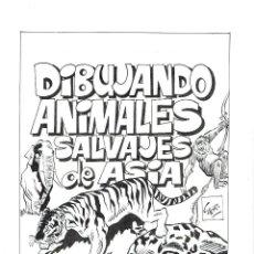 Cómics: PORTADA ORIGINAL DIBUJANDO ANIMALES EXOTICOS DE ASIA - ANTONIO PEREZ CARRILLO - PVP 250€. Lote 50256667