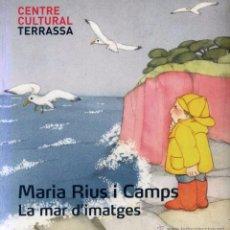 Cómics: MARIA RIUS I CAMPS / LA MAR D'IMATGES / 2013. Lote 50357299