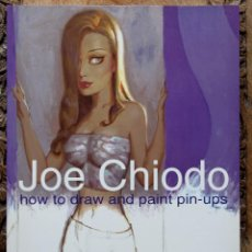 Cómics: JOE CHIODO'S HOW TO DRAW AND PAINT PIN-UPS. Lote 53168461