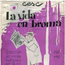 Cómics: CESC - LA VIDA EN BROMA (SELEC. DE IRONÍAS ILUSTRADAS QUE VD. VIÓ EN DIARIO DE BARCELONA, 1952-55. Lote 73710483