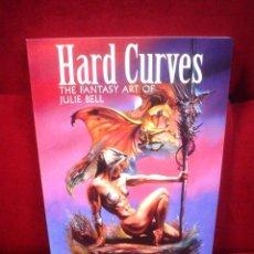 Cómics: HARD CURVES - THE FANTASY ART OF JULIE BELL - EN INGLÉS. Lote 84187768