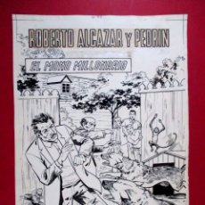 Cómics: DIBUJO ORIGINAL PLUMILLA , EDUARDO VAÑÓ , PORTADA ROBERTO ALCÁZAR Y PEDRÍN EXTRA Nº 51 ,1 HOJA - O11. Lote 86387128